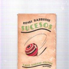 Libros antiguos: SUCESOS - HENRI BARBUSSE - RAFAEL CARO RAGGIO EDITOR. Lote 37169793