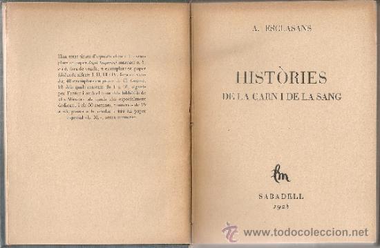 HISTORIES DE LA CARN I DE LA SANG / A. ESCLASANS. SABADELL : LA MIRADA, 1928. 15X12CM. 208 P. (Libros Antiguos, Raros y Curiosos - Literatura Infantil y Juvenil - Otros)