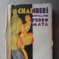 Libros antiguos: CHAMBERÍ DE PEDRO MATA. MADRID 1930. 1ª EDICIÓN. ED. PUEYO. S.L.. Lote 37242264