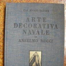 Libros antiguos: 1931 ARTE DECORATIVA NAVALE (ART DECÓ EN EL DISEÑO DE BARCOS) ANSELMO BUCCI. Lote 37294437
