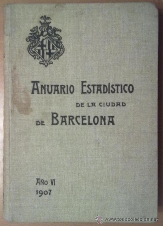ANUARIO ESTADISTICO DE BARCELONA AÑO VI 1907. PLANO PUERTO DE BARCELONA (Libros Antiguos, Raros y Curiosos - Historia - Otros)