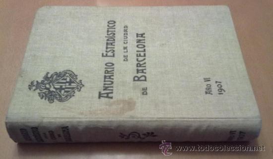Libros antiguos: ANUARIO ESTADISTICO DE BARCELONA AÑO VI 1907. PLANO PUERTO DE BARCELONA - Foto 2 - 37408860