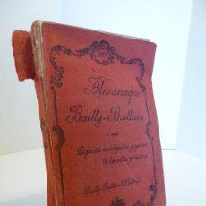 Libros antiguos: ALMANAQUE BAILLY BAILLIERE 1927. PEQUEÑA ENCICLOPEDIA POPULAR DE LA VIDA PRACTICA. MUY ILUSTRADO. Lote 37413010