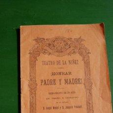 Libros antiguos: TEATRO DE LA NIÑEZ - ¡ HONRAR PADRE Y MADRE ! 1890. Lote 37454869