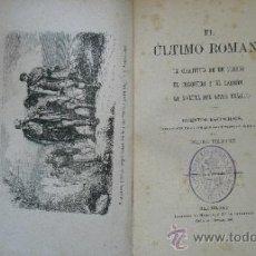 Libros antiguos: EL ÚLTIMO ROMANO. UMBERT, PEDRO. Lote 37605028