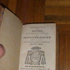 Libros antiguos: COMPENDIO DE LA HISTORIA QUE BAJO EL TÍTULO DE MONTSERRAT DIO A LUZ MIGUEL MUNTADAS 1877. Lote 37520324