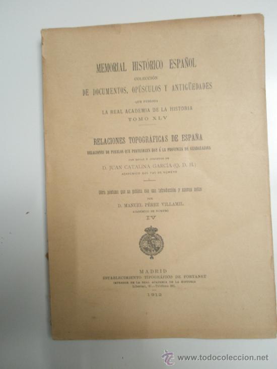 CATALINA,J. Y PÉREZ VILLAMIL, M.: RELACIONES TOPOGRÁFICAS DE ESPAÑA: GUADALAJARA IV (Libros Antiguos, Raros y Curiosos - Historia - Otros)