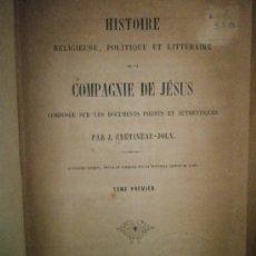 Libros antiguos: CRÉTINEAU-JOLY, J.: HISTOIRE RELIGIEUSE, POLITIQUE ET LITTÉRAIRE DE LA COMPAGNIE DE JÉSUS, COMPOSÉE . Lote 37627046
