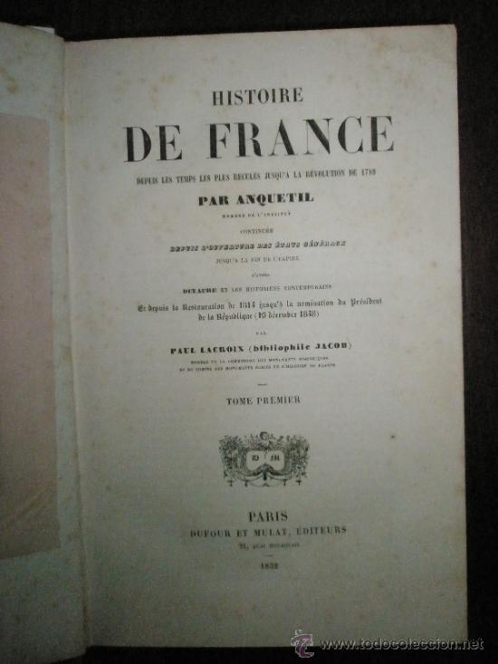 ANQUETIL: HISTOIRE DE FRANCE DEPUIS LES TEMPS LES PLUS RECULÉS JUSQU´A LA REVOLUTION DE 1789 (1852-1 (Libros Antiguos, Raros y Curiosos - Historia - Otros)