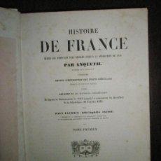 Libros antiguos: ANQUETIL: HISTOIRE DE FRANCE DEPUIS LES TEMPS LES PLUS RECULÉS JUSQU´A LA REVOLUTION DE 1789 (1852-1. Lote 37681853