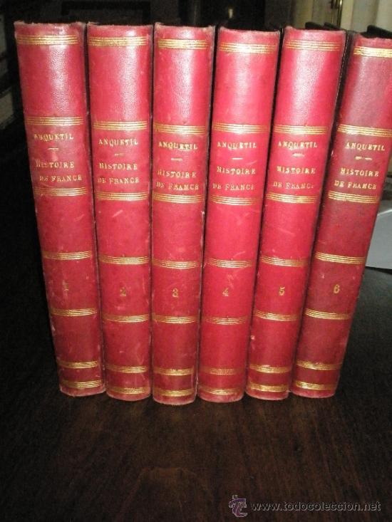 Libros antiguos: ANQUETIL: Histoire de France depuis les temps les plus reculés jusqu´a la Revolution de 1789 (1852-1 - Foto 2 - 37681853