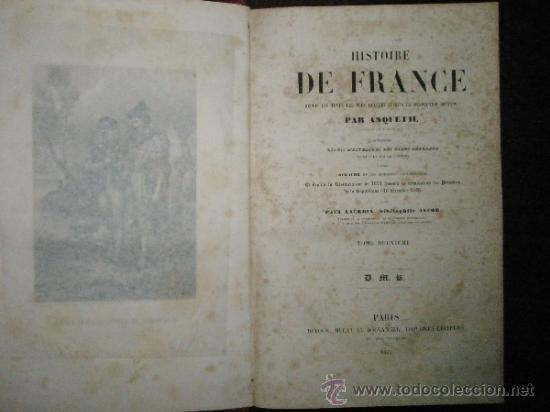 Libros antiguos: ANQUETIL: Histoire de France depuis les temps les plus reculés jusqu´a la Revolution de 1789 (1852-1 - Foto 4 - 37681853