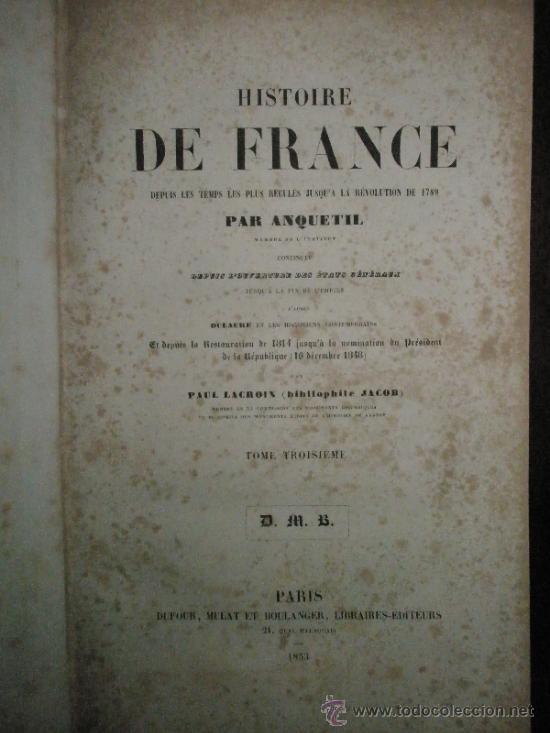 Libros antiguos: ANQUETIL: Histoire de France depuis les temps les plus reculés jusqu´a la Revolution de 1789 (1852-1 - Foto 5 - 37681853