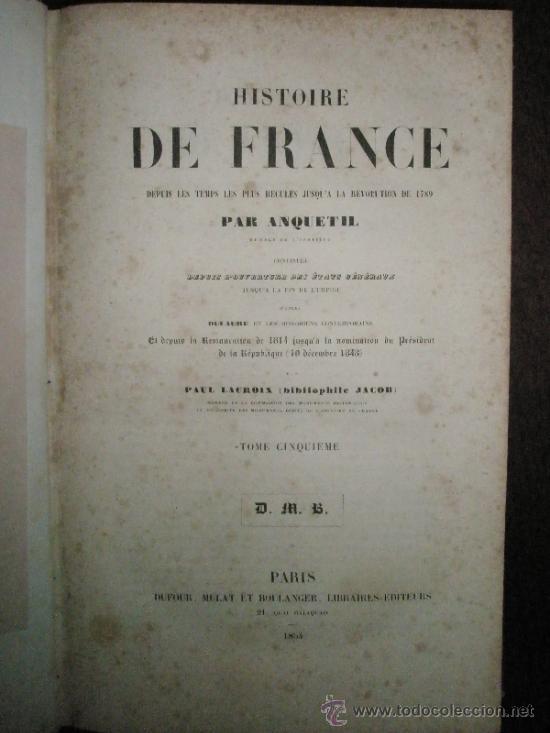 Libros antiguos: ANQUETIL: Histoire de France depuis les temps les plus reculés jusqu´a la Revolution de 1789 (1852-1 - Foto 7 - 37681853