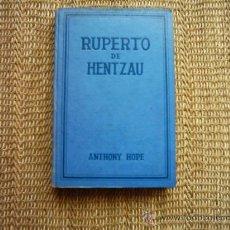 Libri antichi: ANTHONY HOPE. RUPERTO DE HENTZAU. PRIMERA EDICIÓN 1928. TRADUCCIÓN: AUGUSTO RIERA. ILUSTRACIONES.. Lote 37537111
