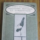 Libros antiguos: EDUCATION PHYSIQUE EL GYMNASTI - SPORT – BIBLIOTHÉQUE 1913. Lote 37538375