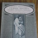 Libros antiguos: TENNIS , HOCKEY - SPORT – BIBLIOTHÉQUE 1913. Lote 37538528