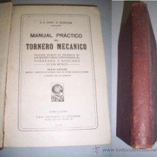 Libros antiguos: SEAVY, A.G. MANUAL PRÁCTICO DEL TORNERO MECÁNICO : TRATADO ESCRITO (...). Lote 37545141