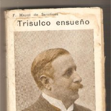 Libros antiguos: TRISULCO ENSUEÑO .- FELIPE MAYOL DE SENILLOSA . Lote 37552985