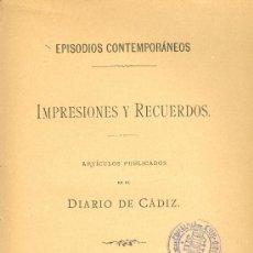 Libros antiguos: DIARIO DE CADIZ. IMPRESIONES Y RECUERDOS. ARTÍCULOS PUBLICADOS EN DICHO DIARIO. CÁDIZ, 1895. S5 . Lote 37553014