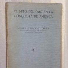 Libros antiguos: EL MITO DEL ORO EN LA CONQUISTA DE AMERICA. Lote 37389540