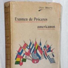 Libros antiguos: EXAMEN DE PROCERES AMERICANOS (LOS LIBERTADORES). PR CIRO BAYO.(1916). Lote 37512586