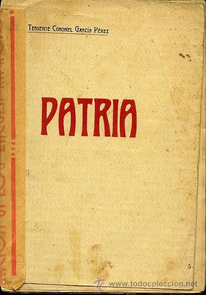 PATRIA. TENIENTE CORONEL GARCÍA PÉREZ (Libros Antiguos, Raros y Curiosos - Historia - Otros)