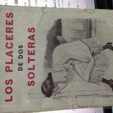 Libros antiguos: LOS PLACERES DE DOS SOLTERAS CAJA Nº 3. Lote 37601872