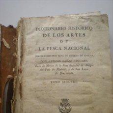 Libros antiguos: DICCIONARIO HISTORICO DE LAS ARTES DE LA PESCA NACIONAL 1791. Lote 37610522