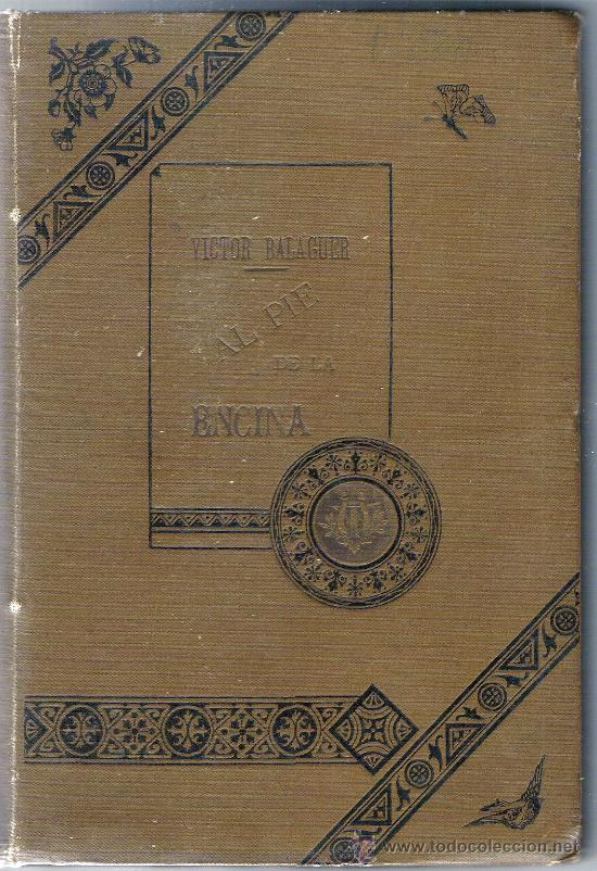 AL PIE DE LA ENCINA, HISTORIAS, TRADICIONES Y RECUERDOS POR VICTOR BALAGUER, 1893 (Libros Antiguos, Raros y Curiosos - Bellas artes, ocio y coleccionismo - Otros)