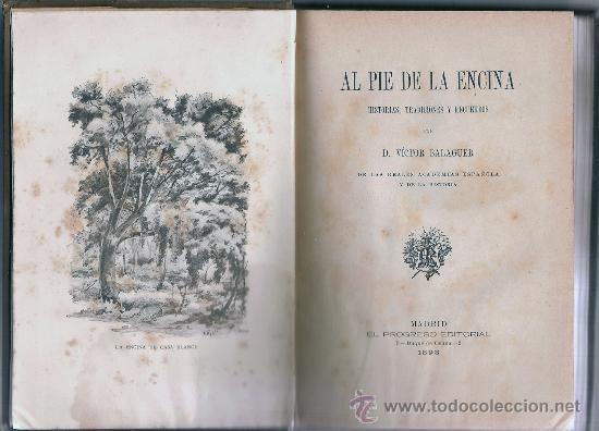 Libros antiguos: AL PIE DE LA ENCINA, HISTORIAS, TRADICIONES Y RECUERDOS POR VICTOR BALAGUER, 1893 - Foto 2 - 37635745