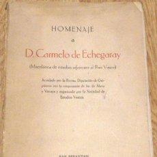Libros antiguos: HOMENAJE A D. CARMELO DE ECHEGARAY EXCMA. DIPUTACIÓN DE GUIPÚZCOA AÑO 1928. Lote 37728184