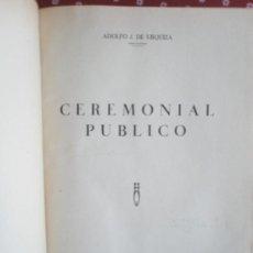 Libros antiguos: URQUIZA, ADOLFO J. DE: CEREMONIAL PÚBLICO (1932). Lote 37731376