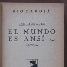 Libros antiguos: EL MUNDO ES ANSÍ. NOVELA. PIO BAROJA. Lote 37731817