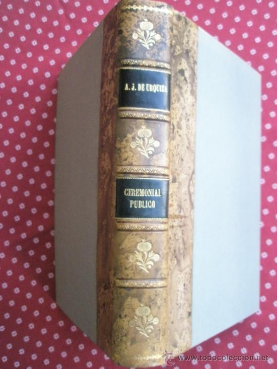 Libros antiguos: Urquiza, Adolfo J. de: Ceremonial Público (1932) - Foto 2 - 37731376