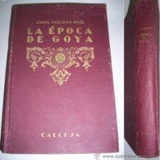 Libros antiguos: SALCEDO RUIZ, ÁNGEL. LA ÉPOCA DE GOYA : HISTORIA DE ESPAÑA DESDE EL ADVENIMIENTO DE FELIPE V (...). Lote 37748557