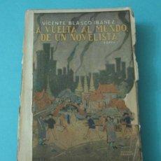 Libros antiguos: LA VUELTA AL MUNDO DE UN NOVELISTA. TOMO I. VICENTE BLASCO IBÁÑEZ. Lote 37752943