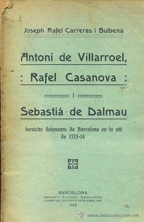 CARRERAS I BULBENA : VILLARROEL, CASANOVA I DALMAU, HEROICHS DEFENSORS DE BARCELONA (1912) EN CATALÁ (Libros Antiguos, Raros y Curiosos - Historia - Otros)