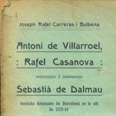Libros antiguos: CARRERAS I BULBENA : VILLARROEL, CASANOVA I DALMAU, HEROICHS DEFENSORS DE BARCELONA (1912) EN CATALÁ. Lote 37765863