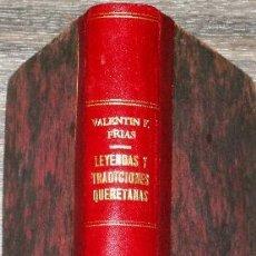 Libros antiguos: LEYENDAS Y TRADICIONES QUERETANAS FRIAS, VALENTIN F. QUERETARO 1900 PRIMERA EDICIÓN. Lote 37768509