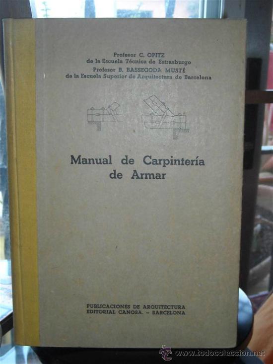MANUAL DE CARPINTERÍA DE ARMAR (Libros Antiguos, Raros y Curiosos - Ciencias, Manuales y Oficios - Otros)