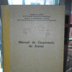 Libros antiguos: MANUAL DE CARPINTERÍA DE ARMAR . Lote 37768807