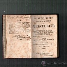 Libros antiguos: MANUELS RORET NOUVEAU MANUEL COMPLET DE TEINTURIER PARIS 1859. Lote 37795532