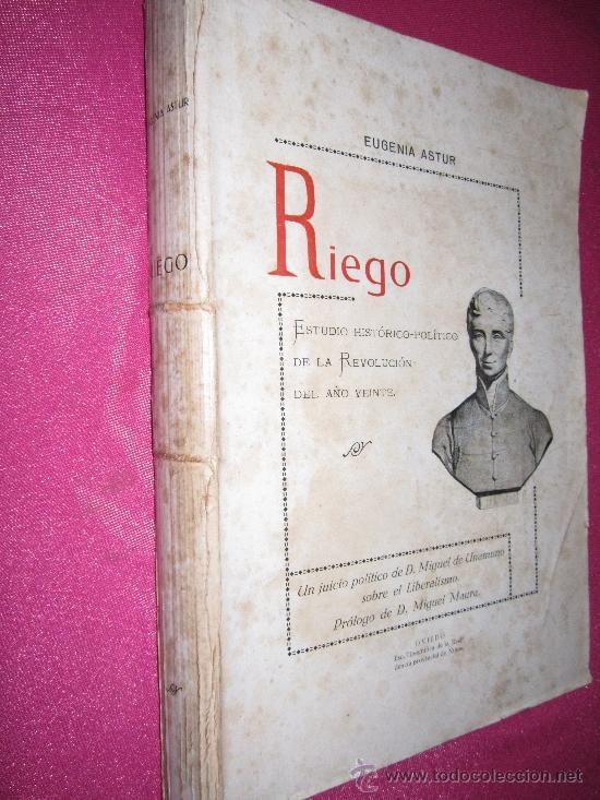RIEGO ESTUDIO HISTORICO-POLITICO DE LA REVOLUCION DE LOS AÑOS VEINTE EUGENIA ASTUR 1933. (Libros Antiguos, Raros y Curiosos - Historia - Otros)