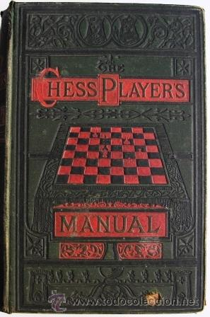 Libros antiguos: Gossip, G. H. D: The Chess-Players Manual- MANUAL DE AJEDREZ. 1883 - Foto 1 - 37829806