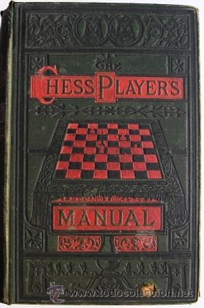 GOSSIP, G. H. D: THE CHESS-PLAYER'S MANUAL- MANUAL DE AJEDREZ. 1883 (Libros Antiguos, Raros y Curiosos - Bellas artes, ocio y coleccionismo - Otros)