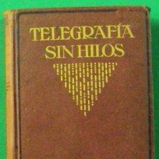 Libri antichi: TRATADO ELEMENTAL DE TELEGRAFÍA SIN HILOS. E. BAUDRAN. GUATAVO GILI 1917.. Lote 37886484