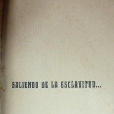 Libri antichi: SALIENDO DE LA ESCLAVITUD . 1905 BOOKER T. WASHINGTON. TRAD EDUARDO MARQUINA. . Lote 37897537