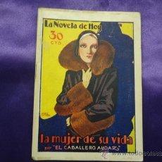 Libros antiguos: LA MUJER DE SU VIDA. EL CABALLERO AUDAZ.LA NOVELA DE HOY.Nº 477.1931. Lote 37954094