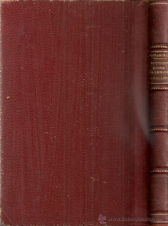 Libros antiguos: Estudios sistema gramatical y crestomatia de la lengua catalana / A. Bofarull. BCN: Plus Ultra, 1864 - Foto 4 - 37969487